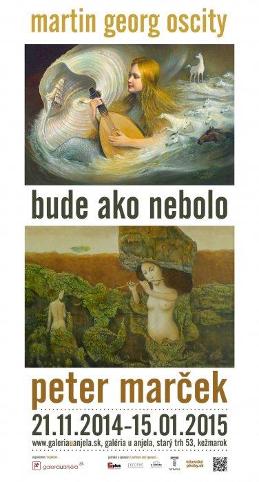 Martin Oscity a Peter Marček - Bude ako nebolo (21. 11. 2014 - 15. 01. 2015)
