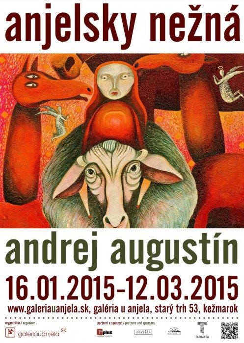 Andrej Augustín - Anjelsky nežná (16. 01. 2015 - 12. 03. 2015)