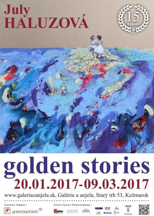 July Haluzová - Golden stories (20. 01. 2017 - 09. 03. 2017)