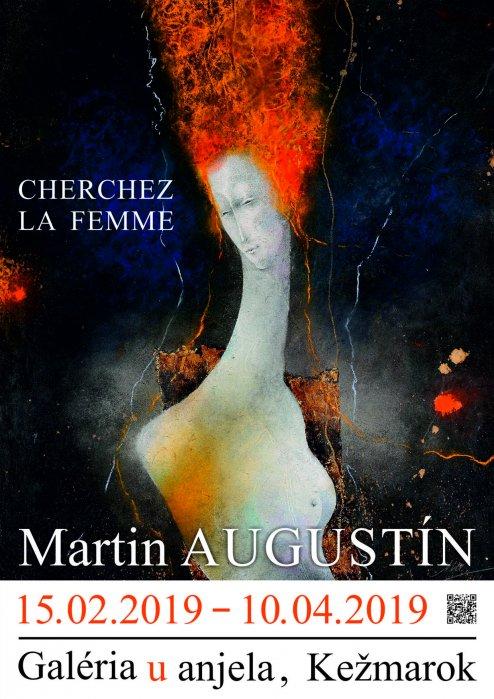 Martin Augustín - Cherchez La Femme (15. 02. 2019 - 10. 04. 2019)