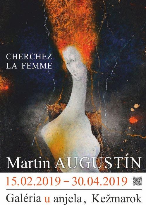 Martin Augustín - Cherchez La Femme (15. 02. 2019 - 09. 05. 2019)