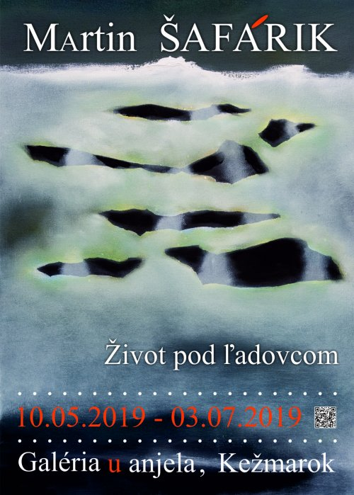 Martin Šafárik - Život pod ľadovcom (10. 05. 2019 - 03. 07. 2019)