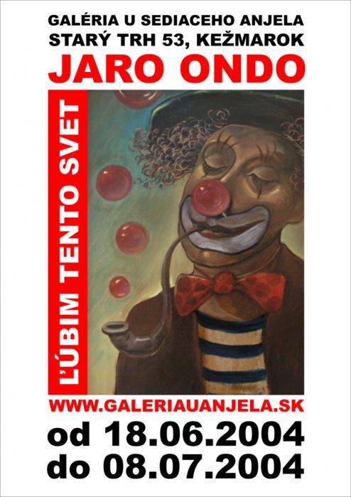 Jaro Ondo - Ľúbim tento svet (18. 06. 2004 - 08. 07. 2004)
