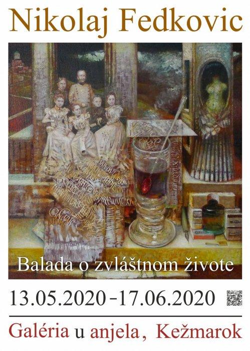 Nikolaj Fedkovic - Balada o zvláštnom živote (13. 05. 2020 - 17. 06. 2020)