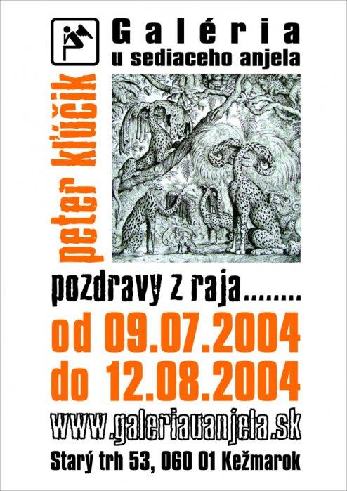 Peter Kľúčik - Pozdravy z raja (09. 07. 2004 - 12. 08. 2007)