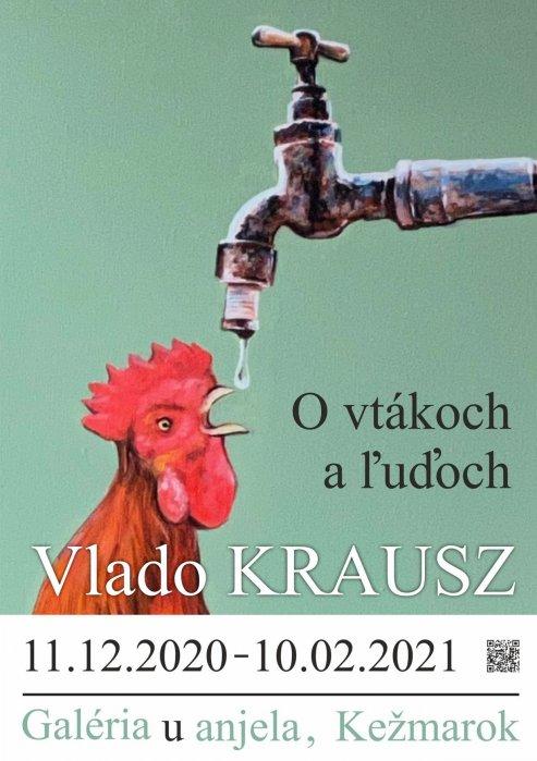 Vlado Krausz - O vtákoch a ľuďoch (11. 12. 2020 - 27. 01. 2021)