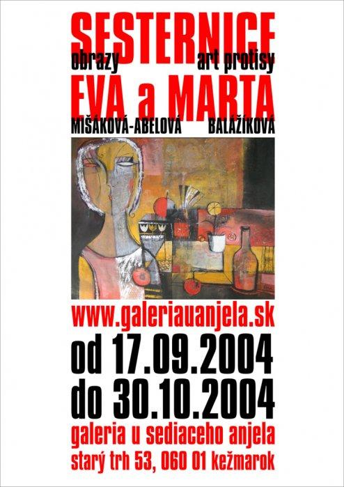 Eva Mišáková - Ábelová a Marta Balažíková - Sesternice (17. 09. 2004 - 30. 10. 2004)