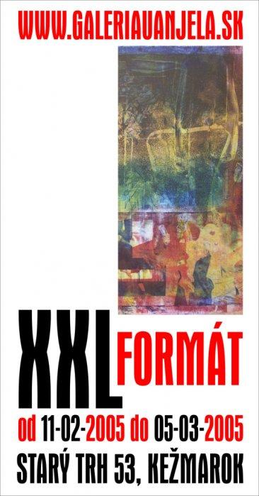 XXL formát (11. 02. 2005 - 05. 03. 2005)