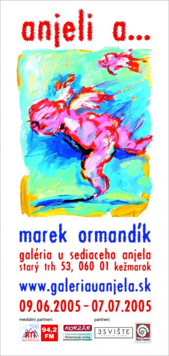 Marek Ormandík - Anjeli a . . . (09. 06. 2005 - 07. 07. 2005)