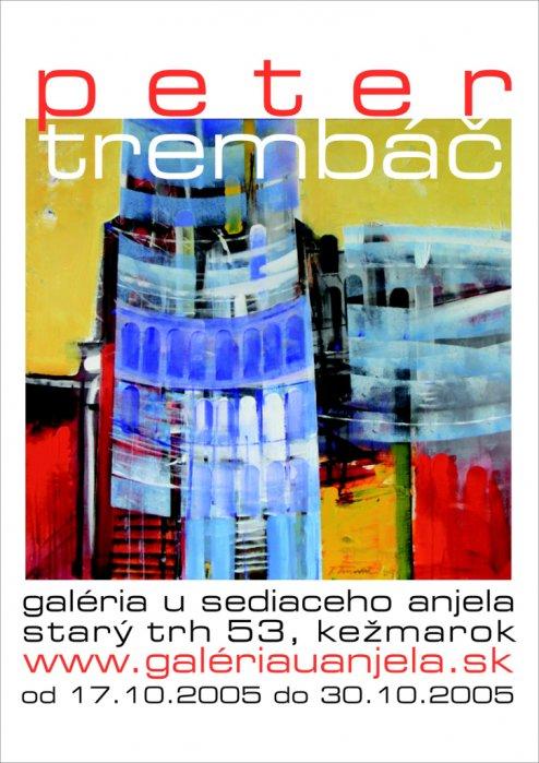 Peter Trembáč - Výber z tvorby (17. 10. 2005 - 21. 11. 2005)