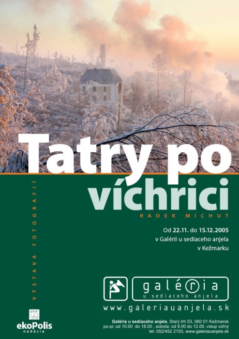 Radek Michut - Tatry po víchrivi (22. 11. 2005 - 15. 12. 2005)
