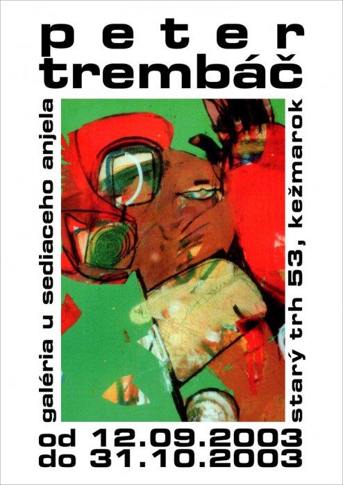 Peter Trembáč - Z tvorby (12. 09. 2003 - 31. 10. 2003)