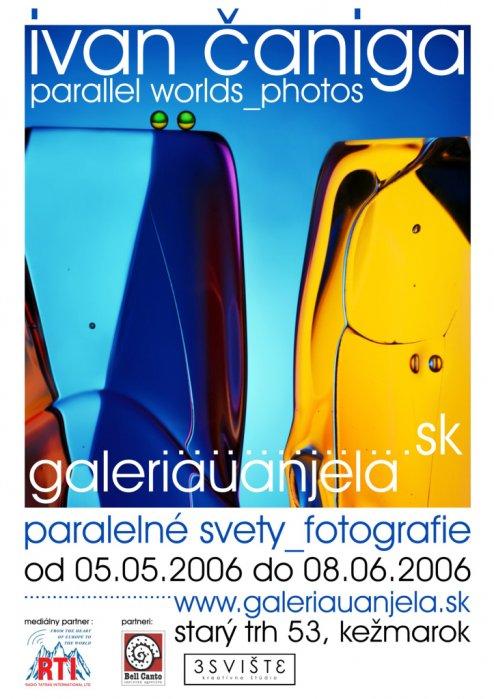 Ivan Čaniga - Paralelné svety (05. 05. 2006 - 08. 06. 2006)
