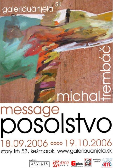 Michal Trembáč - Posolstvo (18. 09. 2006 - 19. 10. 2006)