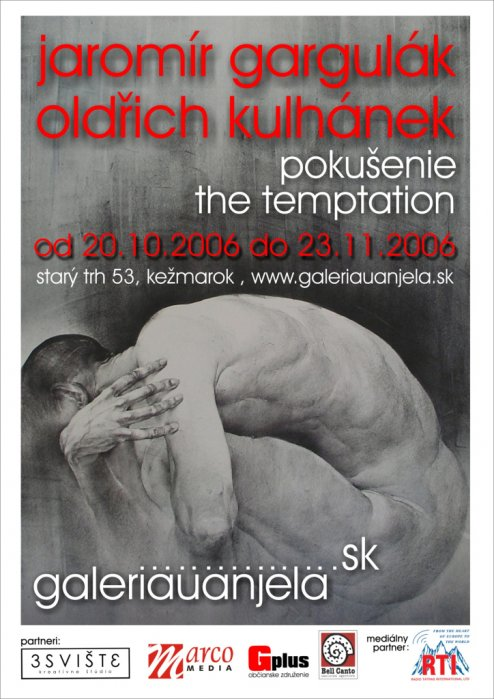 Jaromír Gargulák a Oldřich Kulhánek - Pokušennie (20. 10. 2006 - 23. 11. 2006)
