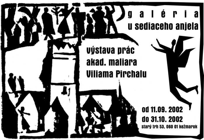 Viliam Pirchala - Výber z tvorby (11. 09. 2002 - 31. 10. 2002)