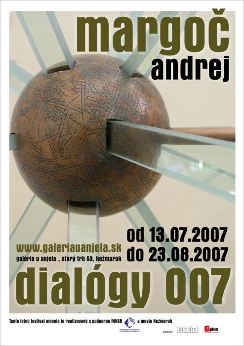 Andrej Margoč - Dialógy_007 (13. 07. 2007 - 24. 08. 2007)