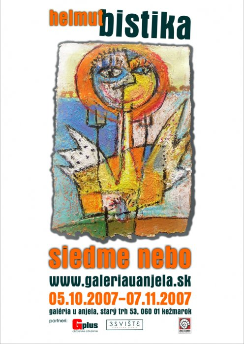 Helmut Bistika - Siedme nebo (05. 10. 2007 - 07. 11. 2007)