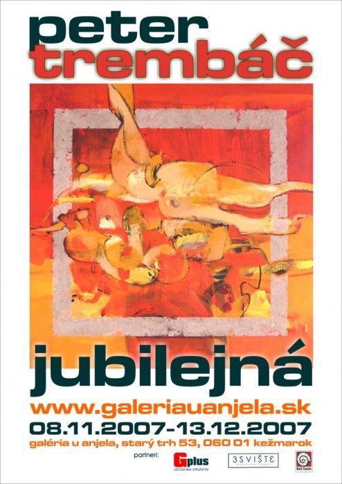 Peter Trembáč - Jubilejná (08. 11. 2007 - 13. 12. 2007)