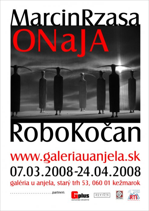 Martin Rzasa a Robo Kočan - ONaJA (07. 03. 2008 - 17. 04. 2008)