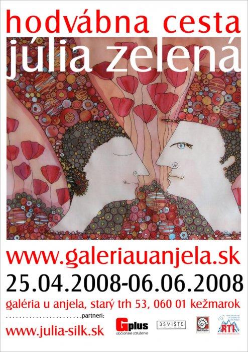 Júlia Zelená - Hodvábna cesta (25. 04. 2008 - 06. 06. 2008)