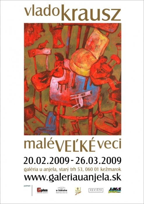 Vlado Krausz - maléVEĽKÉ veci (20. 02. 2009 - 26. 03. 2009)