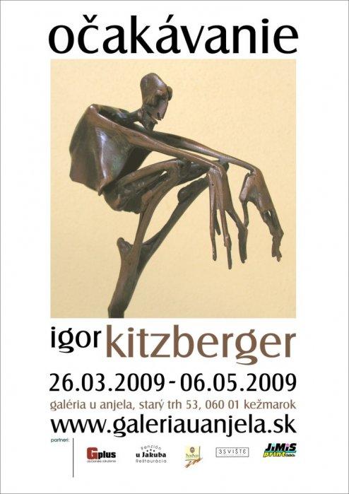 Igor Kitzberger - Očakávanie (26. 03. 2009 - 06. 05. 2009)