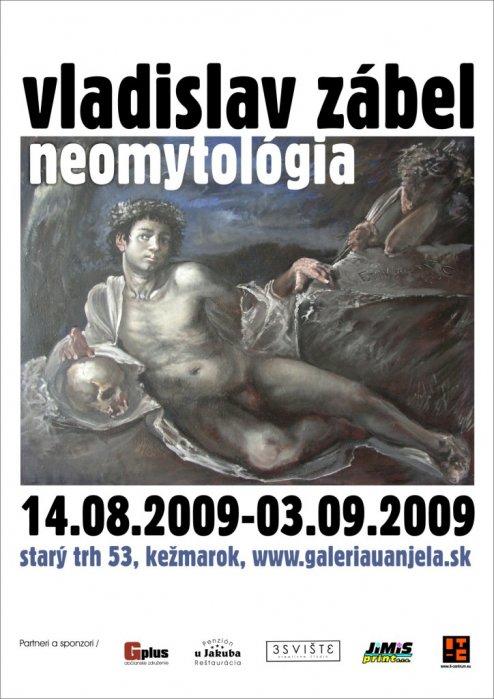 Vladislav Zabel - Neomytológia (14. 08. 2009 - 03. 09. 2009)