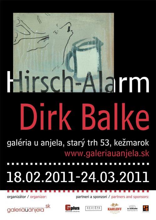 Dirk Balke - Hirsch Alarm (18. 02. 2011 - 24. 03. 2011)