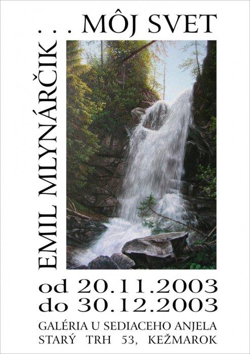 Emil Mlynárčik - Môj svet (20. 11. 2003 - 30. 12. 2003)
