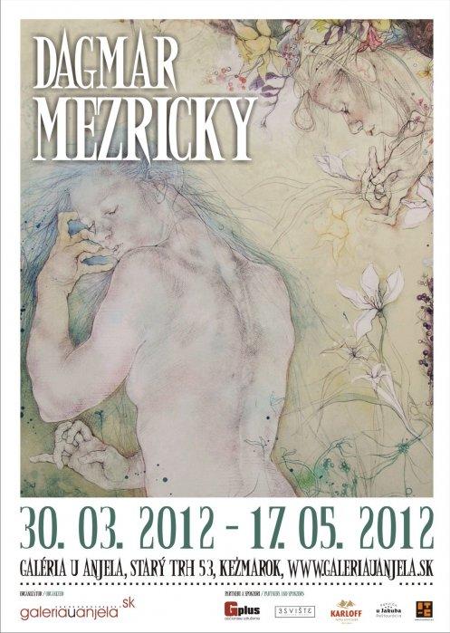 Dagmar Mezřický (30. 03. 2012 - 17. 05. 2012)